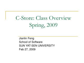C-Store: Class Overview Spring, 2009