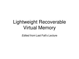 Lightweight Recoverable Virtual Memory