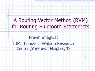 A Routing Vector Method (RVM) for Routing Bluetooth Scatternets