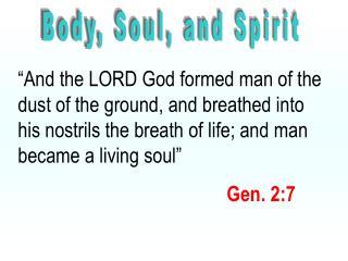 Body, Soul, and Spirit