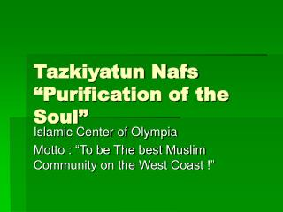 "Tazkiyatun Nafs ""Purification of the Soul"""