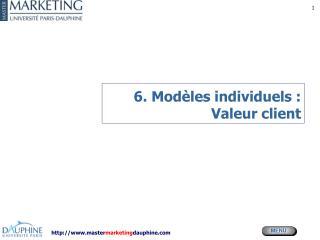 6. Modèles individuels : Valeur client