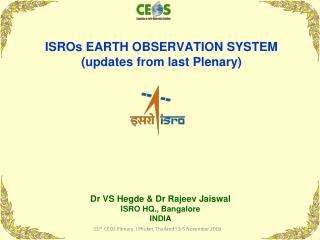 ISROs EARTH OBSERVATION SYSTEM (updates from last Plenary)