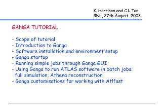 K. Harrison and C.L.Tan BNL, 27th August  2003