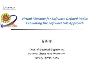 Virtual Machine for Software Defined Radio: Evaluating the Software VM Approach