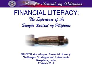 FINANCIAL LITERACY: The Experience of the  Bangko Sentral ng Pilipinas
