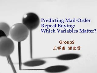 Predicting Mail-Order Repeat Buying:  Which Variables Matter?