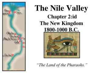 The Nile Valley Chapter 2:id The New Kingdom 1800-1000 B.C.