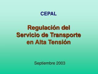 CEPAL Regulación del Servicio de Transporte  en Alta Tensión