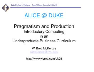 ALICE @ DUKE Pragmatism and Production Introductory Computing in an