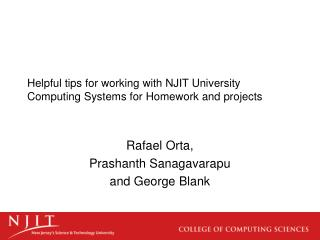 Helpful tips for working with NJIT University Computing Systems for Homework and projects