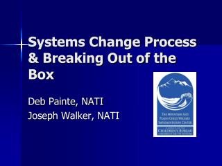 Systems Change Process & Breaking Out of the Box