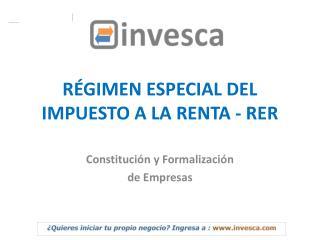 RÉGIMEN ESPECIAL DEL IMPUESTO A LA RENTA - RER