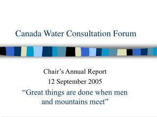 Canada Water Consultation Forum