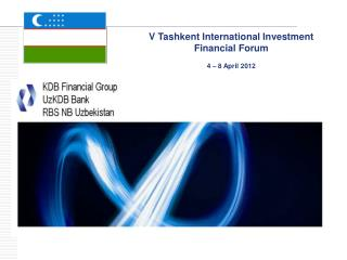 V Tashkent International Investment  Financial Forum 4 – 8 April 2012