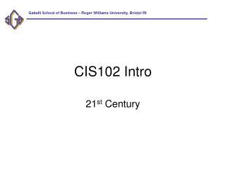 CIS102 Intro
