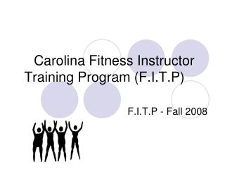 Carolina Fitness Instructor Training Program F.I.T.P