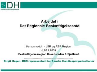 Arbejdet i Det Regionale Beskæftigelsesråd