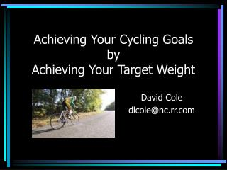 Achieving Your Cycling Goals by Achieving Your Target Weight
