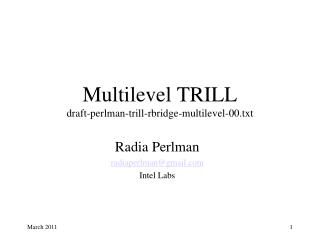 Multilevel TRILL draft-perlman-trill-rbridge-multilevel-00.txt