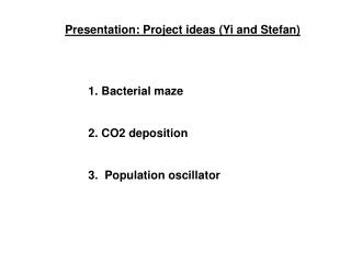 Presentation: Project ideas (Yi and Stefan)