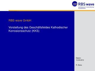 RBS wave GmbH Vorstellung des Geschäftsfeldes Kathodischer Korrosionsschutz (KKS)