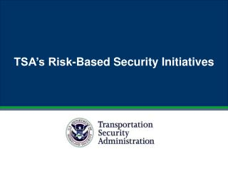 TSA's Risk-Based Security Initiatives