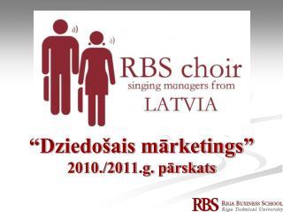 �Dziedo�ais m?rketings� 2010./2011.g. p?rskats