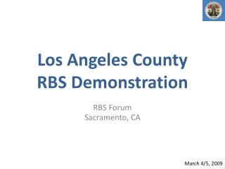 Los Angeles County RBS Demonstration