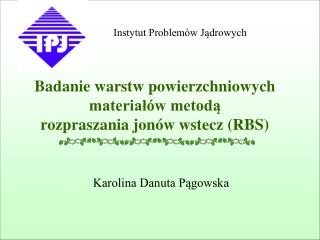 Badanie warstw powierzchniowych materiałów metodą  rozpraszania jonów wstecz (RBS)