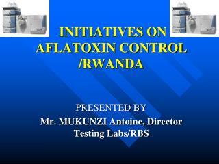 INITIATIVES ON AFLATOXIN CONTROL /RWANDA