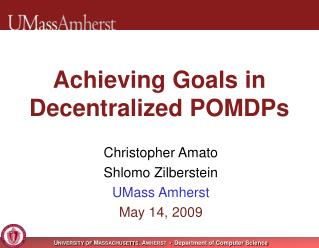 Achieving Goals in Decentralized POMDPs