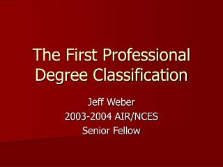 The First Professional Degree Classification