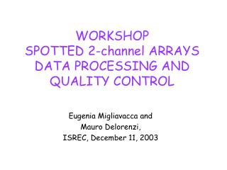 WORKSHOP SPOTTED 2-channel ARRAYS DATA PROCESSING AND QUALITY CONTROL
