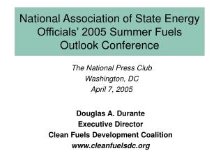 National Association of State Energy Officials' 2005 Summer Fuels Outlook Conference