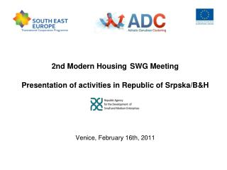 2nd  Modern  H ousing SWG  Meeting Presentation of activities in Republic of Srpska/B&H