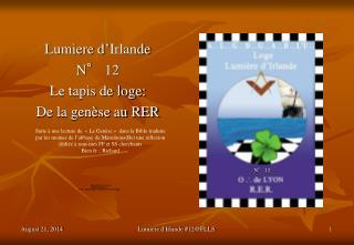 Lumiere d'Irlande N° 12 Le tapis de loge:  De la genèse au RER