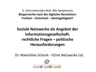 Dr. Maximilian Schenk - VZnet Netzwerke Ltd.