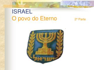 ISRAEL O povo do Eterno            2� Parte