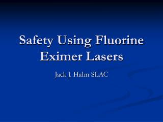 Safety Using Fluorine Eximer Lasers