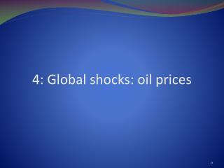 4: Global shocks: oil prices
