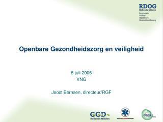 5 juli 2006 VNG  Joost Bernsen, directeur/RGF