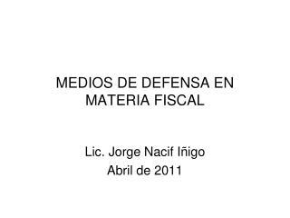 MEDIOS DE DEFENSA EN MATERIA FISCAL