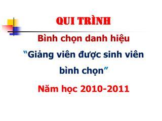 """Qui trình  Bình chọn danh hiệu  """" Giảng viên được sinh viên bình chọn """" Năm học 2010-2011"""