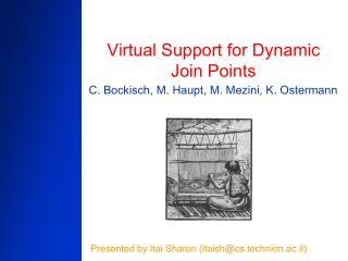 Virtual Support for Dynamic Join Points