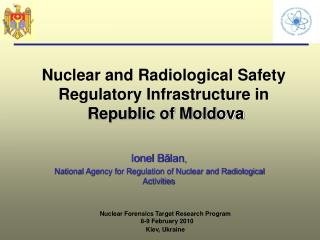 Nuclear and Radiological Safety Regulatory Infrastructure in Republic of Moldova