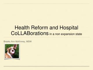 Health Reform and Hospital CoLLABorations  in a non expansion state