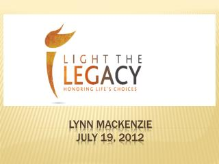 Lynn  MacKenzie July 19, 2012