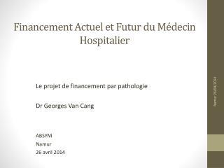 Financement Actuel et Futur du Médecin Hospitalier