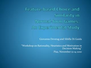 Feature-based Choice and Similarity in  Normal-form Games:  An Experimental Study